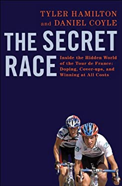 The Secret Race: Inside the Hidden World of the Tour De France: Doping, Cover-ups, and Winning at All Costs 9780593071731