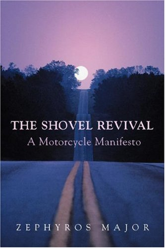 The Shovel Revival: A Motorcycle Manifesto 9780595451890
