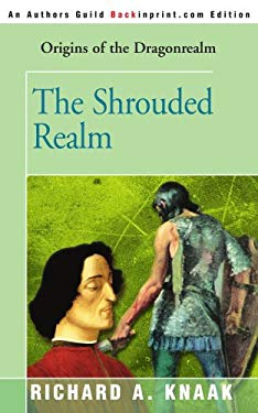 The Shrouded Realm: Origins of the Dragonrealm 9780595092093