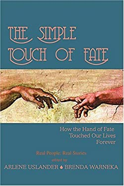 The Simple Touch of Fate: How the Hand of Fate Touched Our Lives Forever 9780595302833