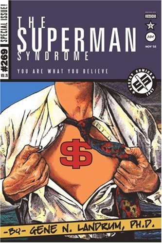 The Superman Syndrome--The Magic of Myth in the Pursuit of Power: The Positive Mental Moxie of Myth for Personal Growth 9780595346974