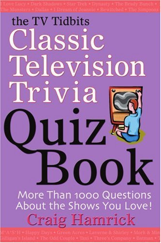 The TV Tidbits Classic Television Trivia Quiz Book 9780595310340