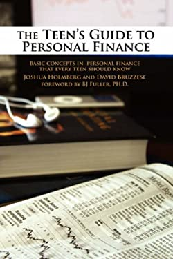 The Teen's Guide to Personal Finance: Basic Concepts in Personal Finance That Every Teen Should Know 9780595509690