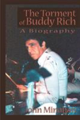 The Torment of Buddy Rich 9780595137459