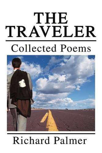 The Traveler: Collected Poems 9780595256280