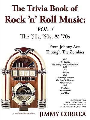The Trivia Book of Rock 'n' Roll Music: The '50s, '60s, & '70s 9780595456819