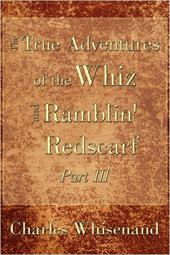 The True Adventures of the Whiz and Ramblin' Redscarf Part III 2164105