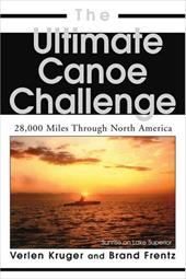 The Ultimate Canoe Challenge: 28,000 Miles Through North America 2150945