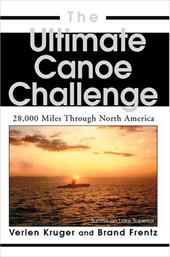 The Ultimate Canoe Challenge: 28,000 Miles Through North America 2169882