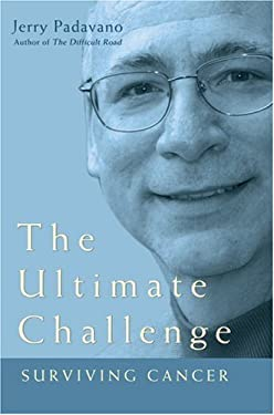 The Ultimate Challenge: Surviving Cancer 9780595707843