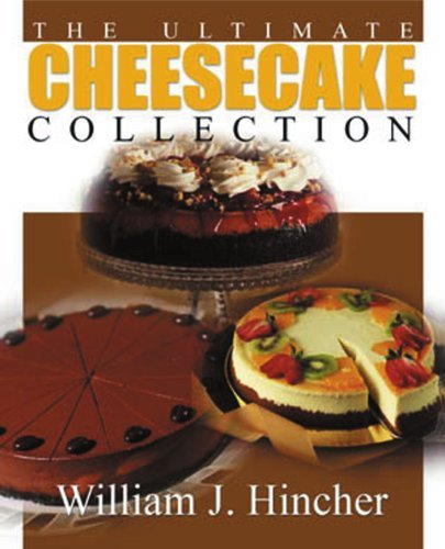 The Ultimate Cheesecake Collection 9780595141456