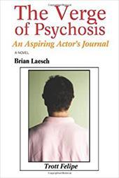 The Verge of Psychosis: An Aspiring Actor's Journal 2158608