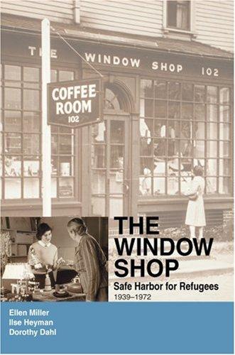 The Window Shop: Safe Harbor for Refugees 9780595406203