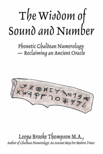 The Wisdom of Sound and Number: Phonetic Chaldean Numerology -- Reclaiming an Ancient Oracle