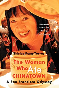 The Woman Who Ate Chinatown: A San Francisco Odyssey 9780595448678