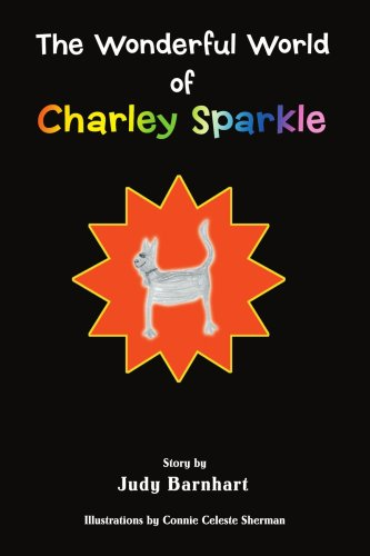 The Wonderful World of Charley Sparkle 9780595379569
