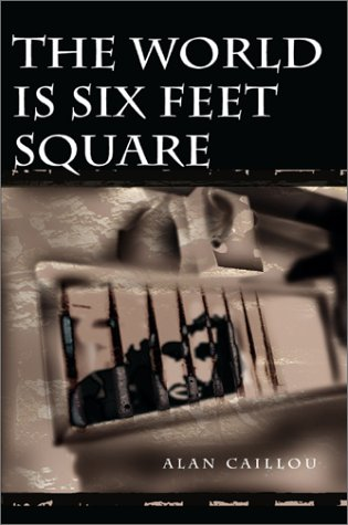 The World is Six Feet Square 9780595091478