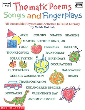 Thematic Poems, Songs, and Fingerplays: Book: 45 Irresistible Rhymes and Activities to Build Literacy[book] 9780590496384