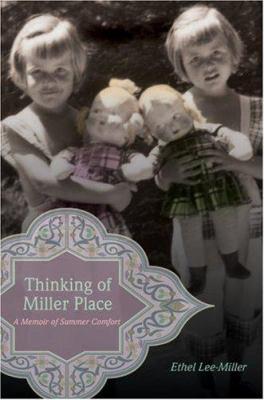 Thinking of Miller Place: A Memoir of Summer Comfort 9780595691289