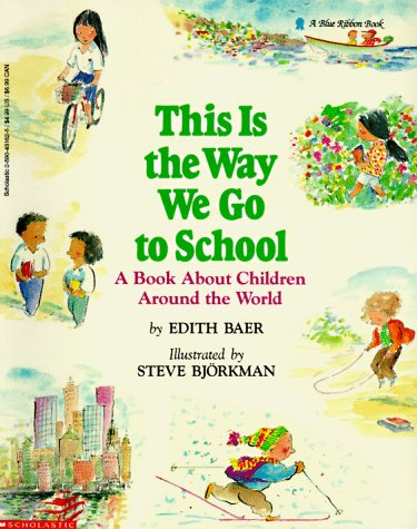 This Is the Way We Go to School: A Book about Children Around the World 9780590431620