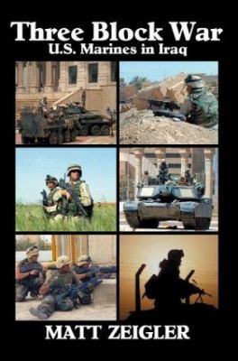 Three Block War: U.S. Marines in Iraq 9780595310814