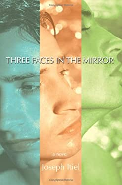 Three Faces in the Mirror 9780595398461