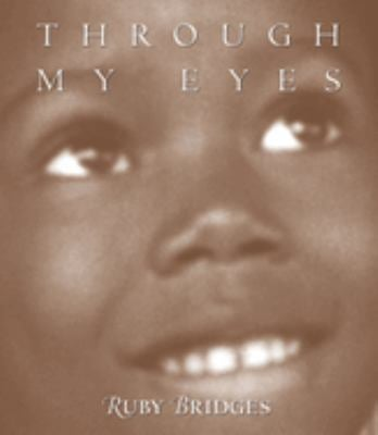 Through My Eyes By Ruby Bridges Margo Lundell Reviews