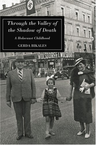 Through the Valley of the Shadow of Death: A Holocaust Childhood 9780595325405
