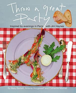 Throw a Great Party : Inspired by evenings in Paris with Jim Haynes