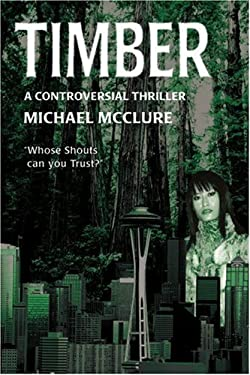 Timber: A Controversial Thriller 9780595404452