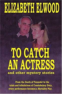 To Catch an Actress: And Other Mystery Stories 9780595344093