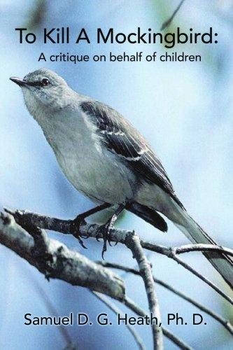 To Kill a Mockingbird: A Critique on Behalf of Children 9780595443697