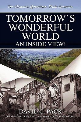 Tomorrow's Wonderful World: An Inside View! 9780595498185