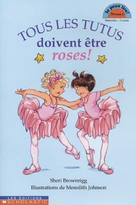 Tous Les Tutus Doivent Etre Roses! 9780590745352