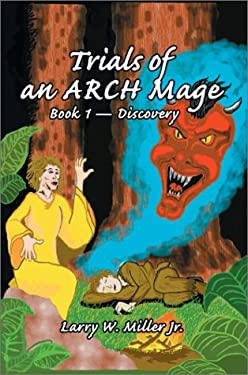 Trials of an Arch Mage: Book 1 - Discovery 9780595653133