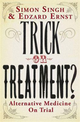 Trick or Treatment?: Alternative Medicine on Trial 9780593059043