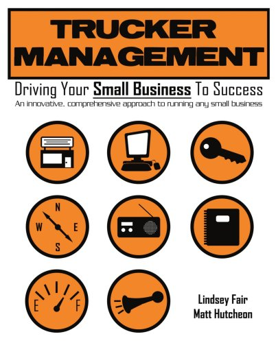 Trucker Management: Driving Your Small Business to Success 9780595462711