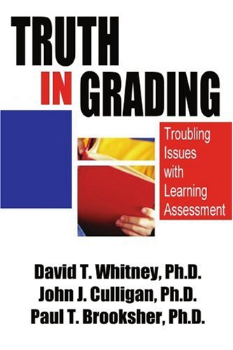Truth in Grading: Troubling Issues with Learning Assessment 9780595316014