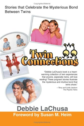 Twin Connections: Stories That Celebrate the Mysterious Bond Between Twins 9780595479443