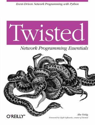 Twisted Network Programming Essentials 9780596100322