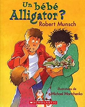 Un Bebe Alligator? 9780590123914