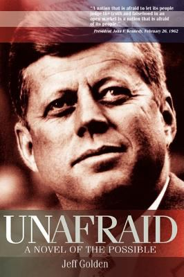 Unafraid: A Novel of the Possible 9780595471928