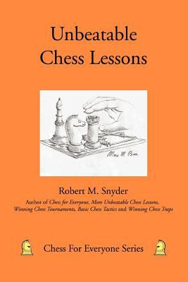 Unbeatable Chess Lessons 9780595453443