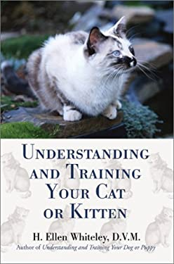 Understanding and Training Your Cat or Kitten 9780595219414
