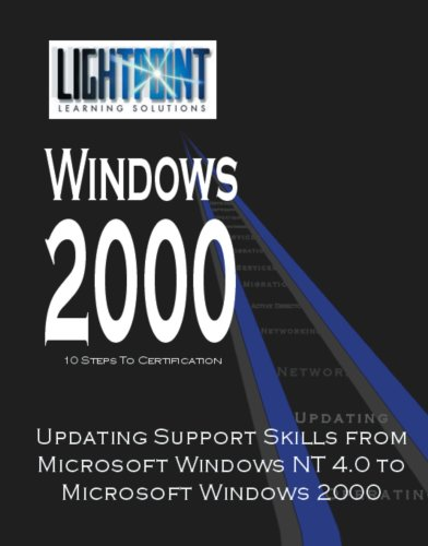 Updating Support Skills from Microsoft Windows NT 4.0 to Microsoft Windows 2000 9780595148127