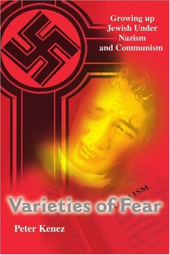 Varieties of Fear: Growing Up Jewish Under Nazism and Communism 9780595175710