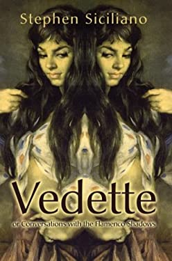 Vedette: Or Conversations with the Flamenco Shadows 9780595315116