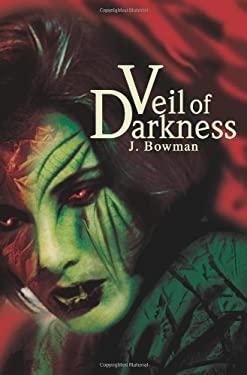Veil of Darkness 9780595272730