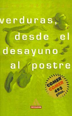 Verduras, Desde el Desayuno al Postre 9780595155804