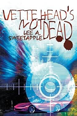 Vette Head's Not Dead 9780595356454
